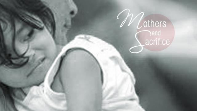 Mother sacrifices essay