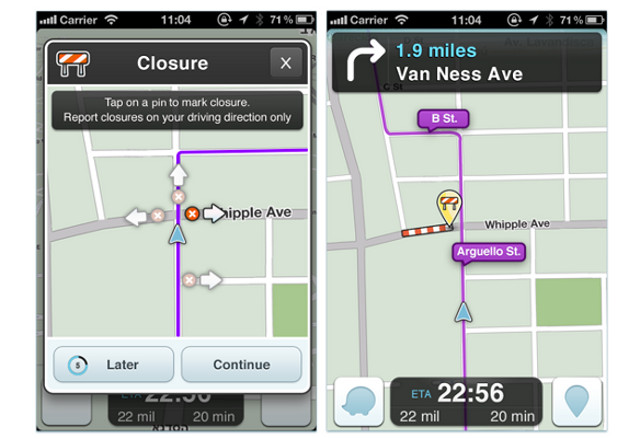 CLOSURE TRACKING. Waze allows users who encounter road closures to report them for other Waze users' benefit. Screen shot from Waze blog.