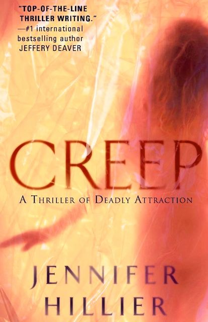 ARE YOU READY FOR another erotic thriller? 'Creep' cover image from Jennifer Hillier's Facebook page
