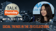 #TalkThursday: Social trends in the 2013 elections